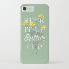 Suck it Up Buttercup iPhone 7 Slim Case