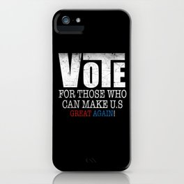 Humorous Vote For Those Who Can Make Us Sarcastic iPhone Case