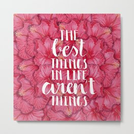 #KinaTurns24: The Best Things In Life Aren't Things Metal Print