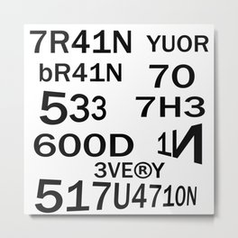 TRAIN YOUR BRAIN TO SEE THE GOOD IN EVERY SITUATION Metal Print
