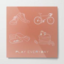 Play Everyday Metal Print