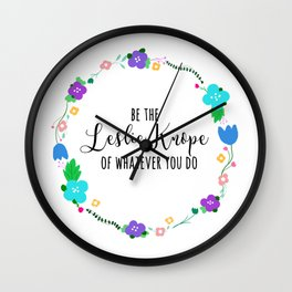 be the leslie knope of whatever you do Wall Clock