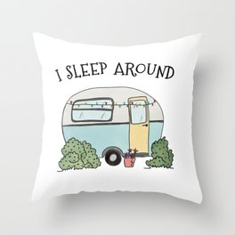I Sleep Around Camping Humor Throw Pillow