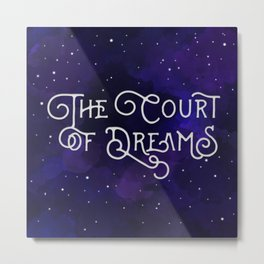 The Court of Dreams - A Court of Mist and Fury by Sarah J. Maas Metal Print