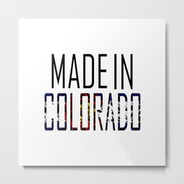 Made In Colorado Metal Print