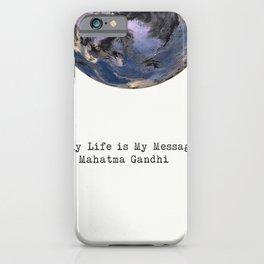"""My Life is My Message""  Mahatma Gandhi iPhone Case"