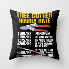 Tree Cutter Hourly Rate - Gift Throw Pillow