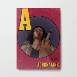 A is for Adrenaline Metal Print