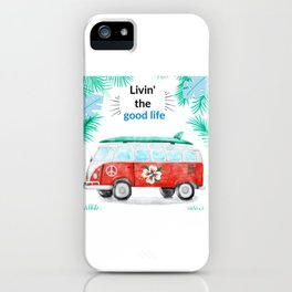 Livin' the good life - surf up iPhone Case