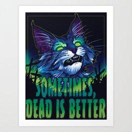 scott robertson green sometimes dead is better t-shirt tank top sticker  phone case prints Art Print