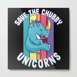 Cute Rhino Gift Save the Chubby Unicorns Metal Print