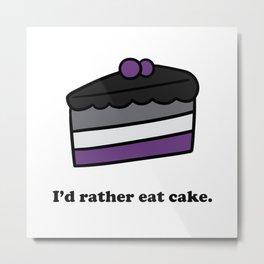 I'd Rather Eat Cake Metal Print