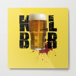 Kill Beer Metal Print