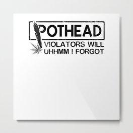 Pothead Metal Print