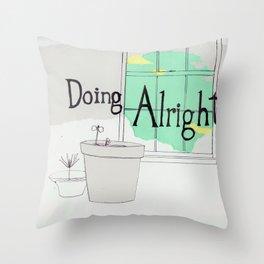 doing alright? Throw Pillow
