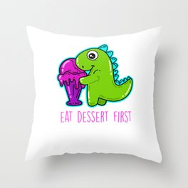 Eat dessert first - dinosaurs Throw Pillow