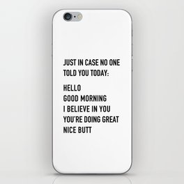 Just in case no one told you today iPhone Skin