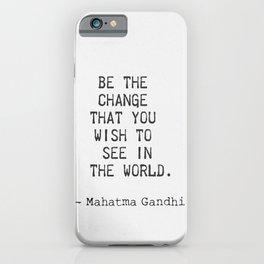 Mahatma Gandhi positive quote iPhone Case