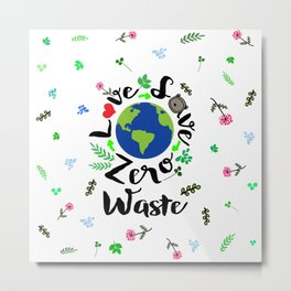 Love Save Zero waste Metal Print