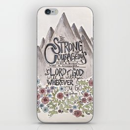 Be Strong and Courageous iPhone Skin