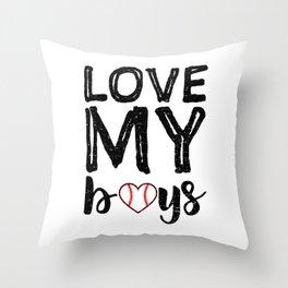 Love My Boys Throw Pillow