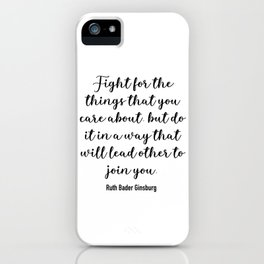 Fight for the things that you care about iPhone Case