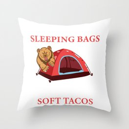 People In Sleeping Bags Are Like Soft Tacos Nature Lover Gift Throw Pillow