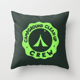 CAMPGROUND CLEANUP CREW Throw Pillow