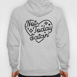 not today satan I Hoodie