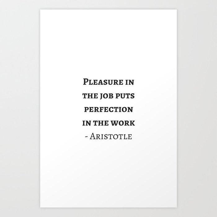 Greek Philosophy Quotes - Aristotle - Pleasure in the job ...