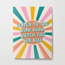Listen to the wind blow print Metal Print