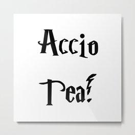 Accio Tea! Metal Print