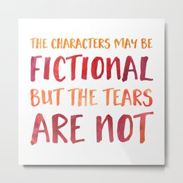 The Characters May Be Fictional But The Tears Are Not - Red/Orange Metal Print