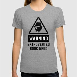 Warning: Extroverted Book Nerd T-shirt