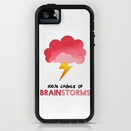 100% Chance of BRAINSTORMS iPhone Case