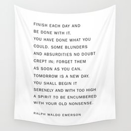 finish each day and be done with it Wall Tapestry