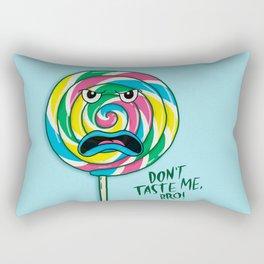 Don't Taste Me, Bro! Rectangular Pillow
