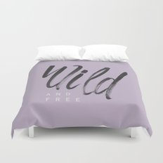 Wild and Free #1 Duvet Cover