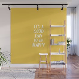 It's a Good Day to Be Happy - Yellow Wall Mural