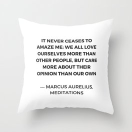 Stoic Inspiration Quotes - Marcus Aurelius Meditations - We love ourselves Throw Pillow