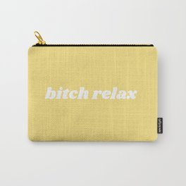 bitch relax Carry-All Pouch