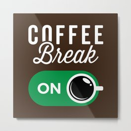 Coffee Break On Metal Print