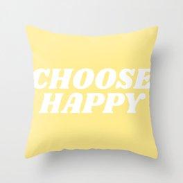choose happy Throw Pillow