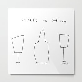 Cheers To Our Life - wine champagne glasses illustration Metal Print