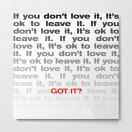 If you don't love it… A PSA for stressed creatives. Metal Print
