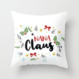 Just Call Me Nana Claus, Matching Christmas Pajamas Set for Nana Throw Pillow