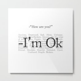 I'm not ok Metal Print