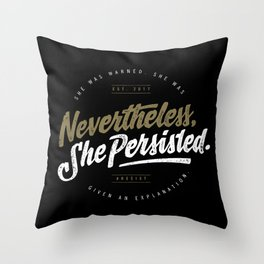 NevertheLess She Persisted II Throw Pillow