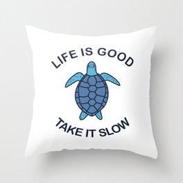 Life Is Good Take It Slow Throw Pillow