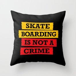 Skateboarding is not a crime Throw Pillow